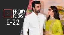 Friday Flicks Ep 22 | Race 3 Box Office | Ocean's 8 Movie Review | Ranbir-Alia Relationship