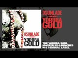 Osunlade Presents Yoruba Gold (Out Now) [Available On iTunes]