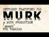 """Intruder featuring Jei """"A Murk Production"""" - Amame (Dyed Soundorom Downtown Remix)"""