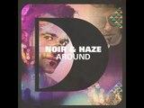 Noir and Haze - Around (Rudimental Remix)
