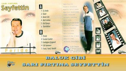 Sarı Fırtına Seyfettin  - Baluk Gibi  (Official Audio)