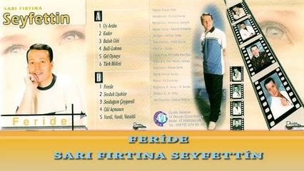 Sarı Fırtına Seyfettin  - Feride  (Official Audio)