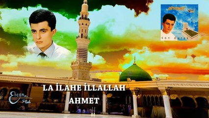 Ahmet  - La İlahe İllallah De  (Official Audio)