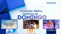 Chamada Tripla Domingo - Domingo Legal, Programa Eliana e Programa Silvio Santos (24/06/18) | SBT 2018