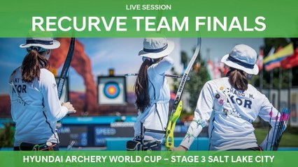 Live Session: Recurve Team Finals | Salt Lake City 2018 Hyundai Archery World Cup S3