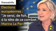 """Elections européennes : """"Je serai, de fait, à la tête de ce combat. Je suis chef de mouvement et, par conséquent, je serai à la pointe du combat des Européennes"""" affirme Marine Le Pen"""