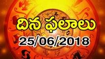 Daily Horoscope Telugu దిన ఫలాలు 25-06-2018