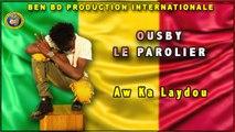 Ousmane Diabate, Ousby le Parolier - Aw-Ka Laydou - ousby le parolier le meilleur Rappeur du Mali