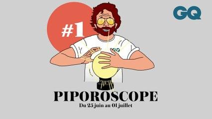 Piporoscope  by GQ  - Semaine du 25 juin