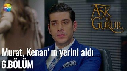 Aşk Ve Gurur 6.Bölüm (Final)   Murat, Kenan'ın yerini aldı