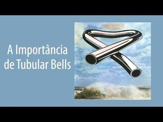 A importância de Tubular Bells