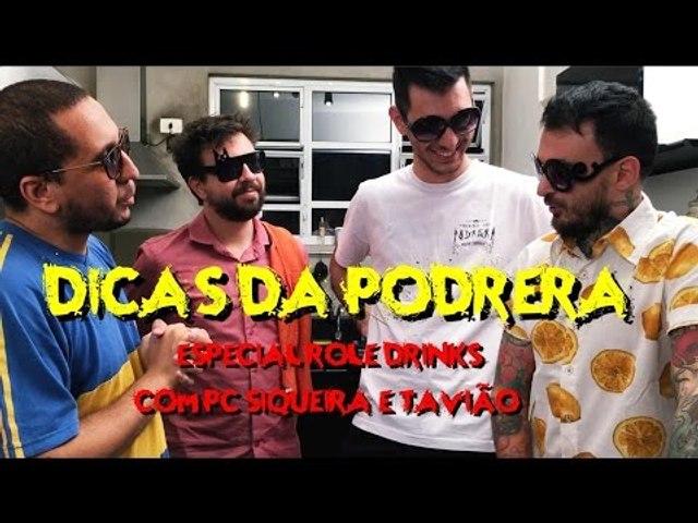 Dicas da Podrera - PC Siqueira & Otávio (Rolê Gourmet & Drinks)