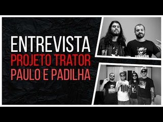 Meninos da Podrera - Projeto Trator (Paulo e Padilha) - S04E17