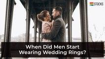 When did men start wearing wedding rings?