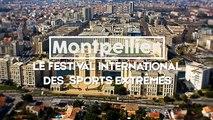 Montpellier : Le Festival International des Sports Extrêmes