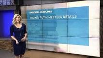 Putin-Trump Summit to Take Place in Helsinki