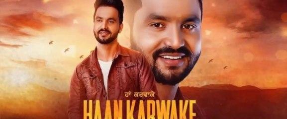 Haan Karwake: Rana Gill (Full Song) | AR Deep | Pamma Harike | Latest Punjabi Songs 2018 fun-online