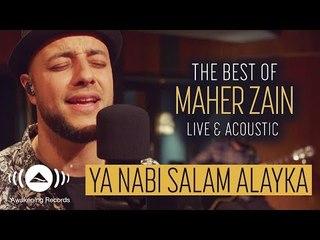 Maher Zain - Ya Nabi Salam Alayka   ماهر زين - يا نبي سلام عليك (Live & Acoustic - 2018)