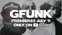 "YouTube Originals Presents ""G-Funk"" starring Nate Dogg, Snoop Dogg & Warren G"