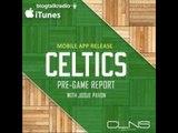 PREGAME v Cleveland Cavaliers   2017 Boston Celtics Regular Season Game #78 Guest: Chris Fedor