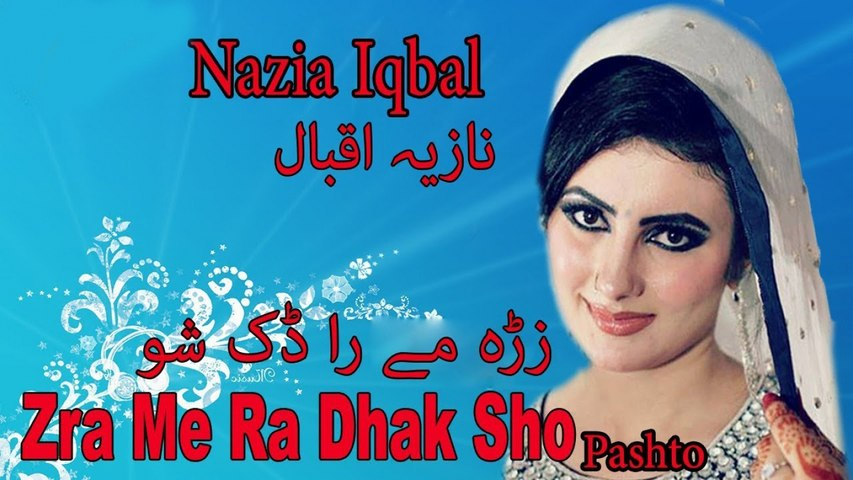 Nazia Iqbal - Zra Me Ra Dhak Sho