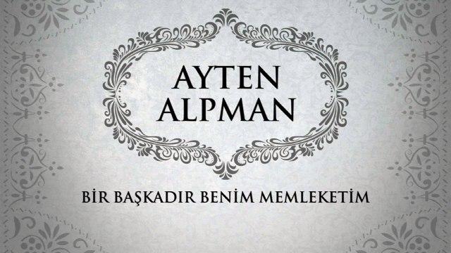 Ayten Alpman - Bir Başkadır Benim Memleketim (45'lik)