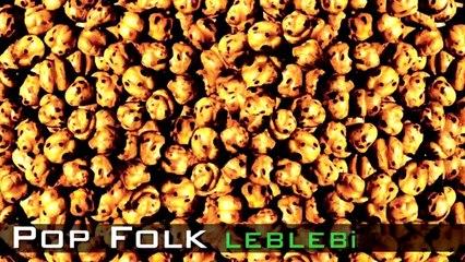 Çeşitli Sanatçılar - Pop Folk Leblebi (Full Albüm)