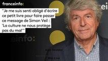 """Alain Genestar :""""Je me suis senti obligé d'écrire ce petit livre pour faire passer ce message de Simon Veil : La culture ne nous protège pas du mal"""""""