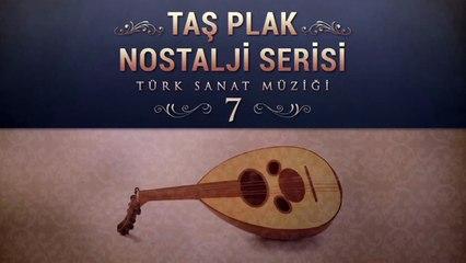 Çeşitli Sanatçılar - Taş Plak Nostalji Serisi 7 (Türk Sanat Müziği)
