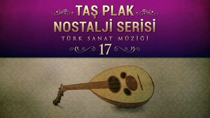 Çeşitli Sanatçılar - Taş Plak Nostalji Serisi 17 (Türk Sanat Müziği)
