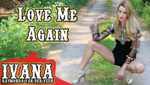 John Newman - Love Me Again (Official Music Video Cover by Ivana Raymonda) 4k
