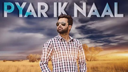 Pyar Ik Naal HD Video Song Jogi Nohriya 2018 Anand Sharma Soya Singh | Latest Punjabi Songs 2018