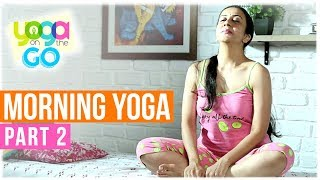 Yoga To Start Your Day | Morning Yoga Part 2 | Yoga On The Go With AJ | Yoga On Bed