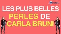 Les plus belles perles de Carla Bruni