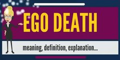 What is EGO DEATH? What does EGO DEATH mean? EGO DEATH meaning, definition & explanation