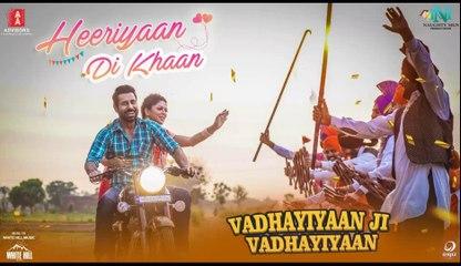 Heeriyaan Di Khaan HD Video Song Ammy Virk & Gurlez Akhtar Vadhayiyaan Ji Vadhayiyaan | New Punjabi Songs 2018
