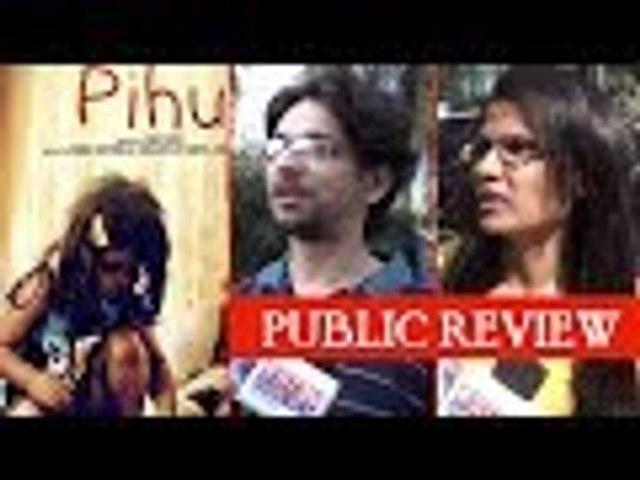 Public Review Of Pihu Movie Vinod Kapri Siddharth Roy Kapoor