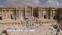 Insolites - De la Syrie à l'Irak, voyage au cœur des cités perdues