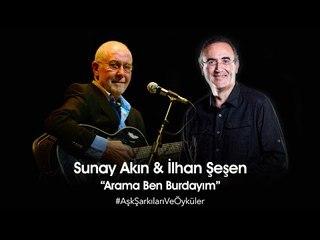 Sunay Akın & İlhan Şeşen -  Arama Ben Burdayım