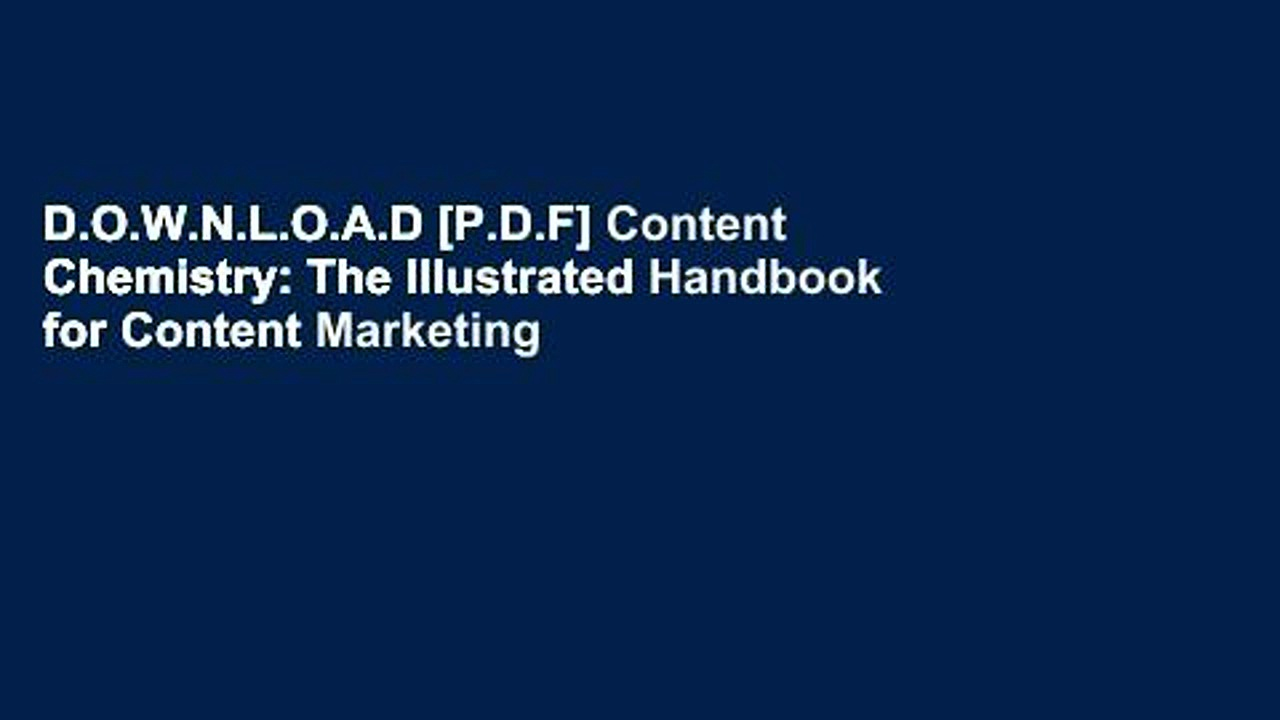 D.O.W.N.L.O.A.D [P.D.F] Content Chemistry: The Illustrated Handbook for Content Marketing