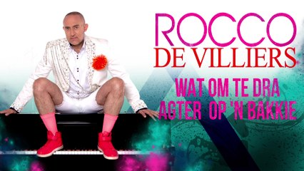 Rocco De Villiers - Wat Om Te Dra Agter Op 'n Bakkie