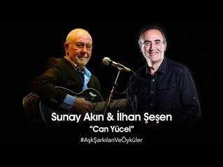 Sunay Akın & İlhan Şeşen -  Can Yücel