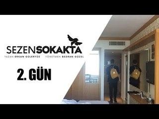 Sezen Sokakta Günlüğü - Antalya / 2. Gün
