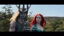 Aquaman - Bande Annonce Finale (VOST)