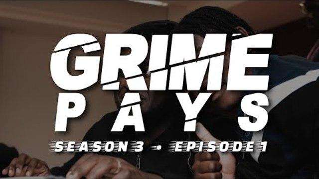 Grime Pays - Season 3 (Episode 1) | GRM Daily