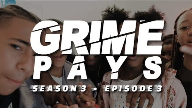 Grime Pays - Season 3 (Episode 3) | GRM Daily