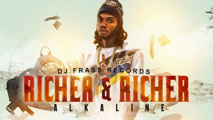 Alkaline - Richer And Richer