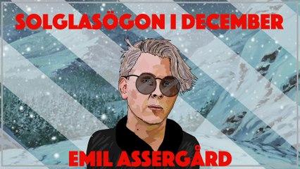 Emil Assergård - Solglasögon i december