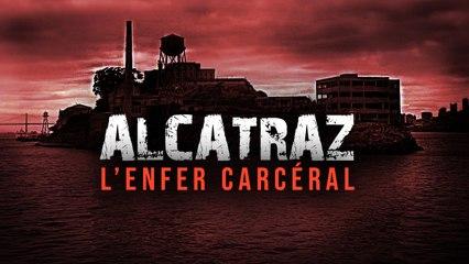 Alcatraz - L'histoire d'un enfer carcéral