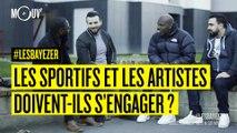 Les sportifs et les artistes, doivent-ils s'engager ? #LESBAYEZER